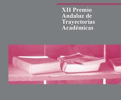 XII Premio Andaluz de Trayectorias Académicas. Curso 2016-17
