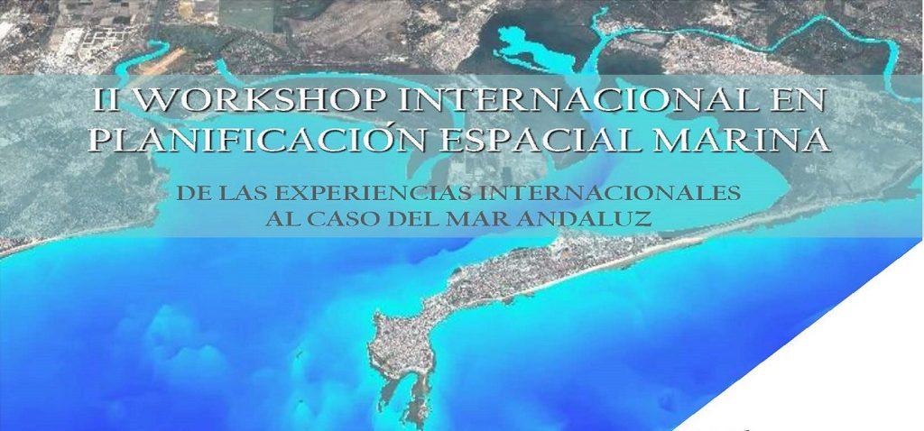LA UNIVERSIDAD DE CÁDIZ ORGANIZA EL SEGUNDO WORKSHOP INTERNACIONAL EN PLANIFICACIÓN ESPACIAL MARINA