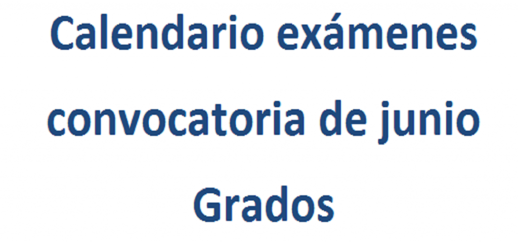 Calendario de examenes. Convocatoria Junio 2020