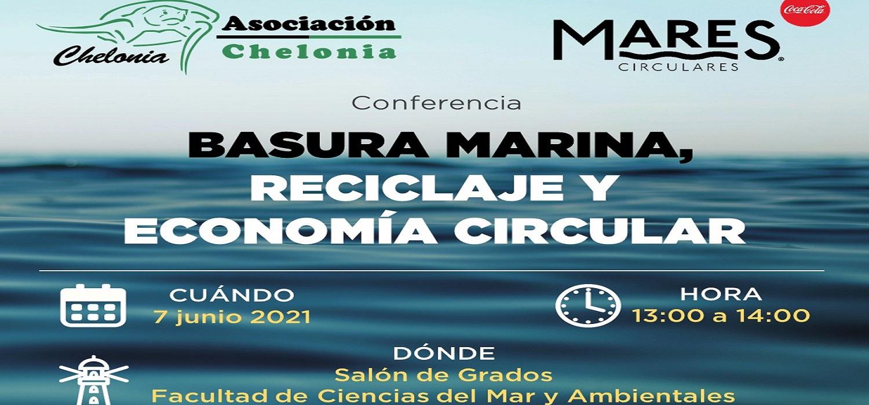 CONFERENCIA: Basura Marina, Reciclaje y Economía Circular – Día 7 de junio a las 13:00 en el salón de grados del CASEM